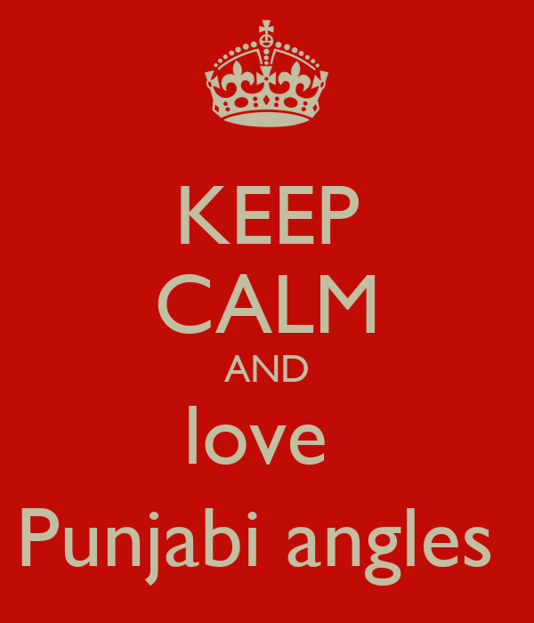 KEEP CALM AND love  Punjabi angles