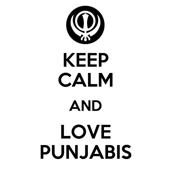 KEEP CALM AND LOVE PUNJABIS