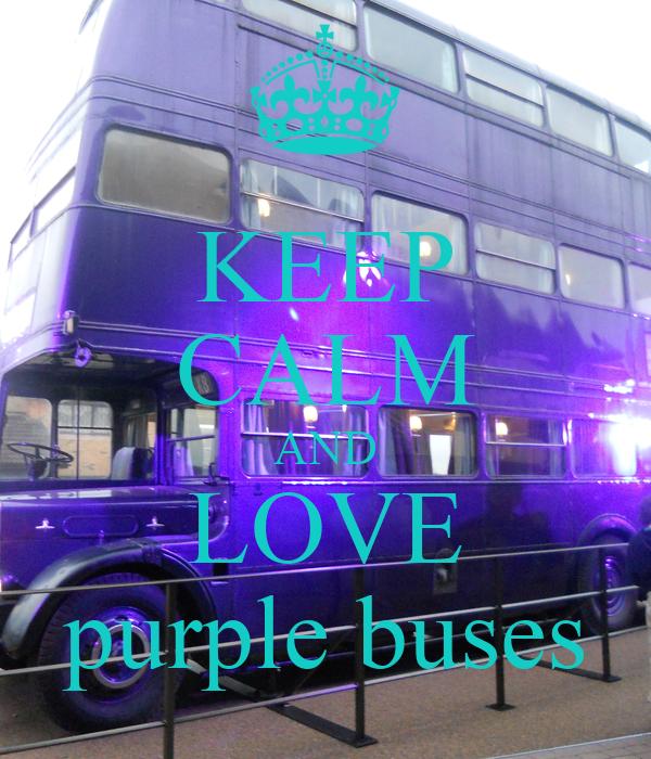 KEEP CALM AND LOVE purple buses