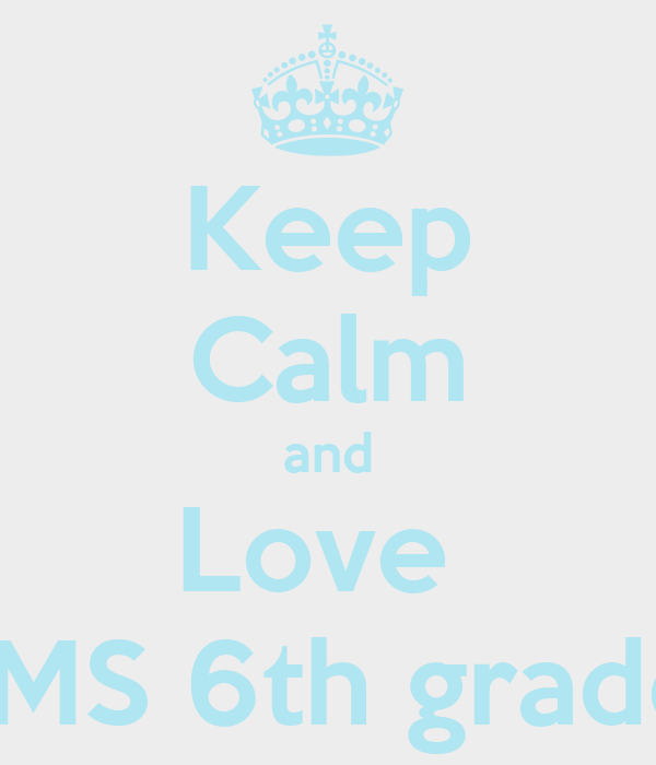Keep Calm and Love  PVMS 6th graders