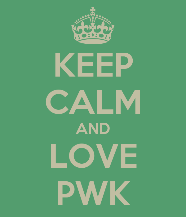 KEEP CALM AND LOVE PWK