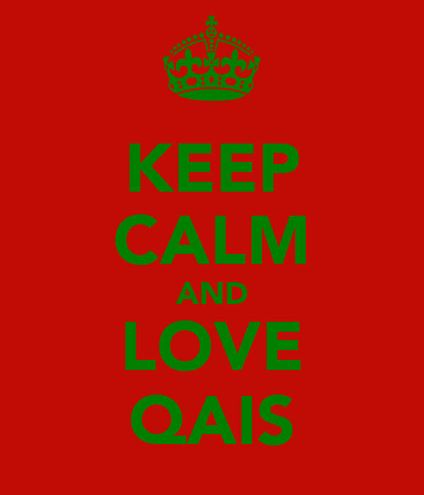 KEEP CALM AND LOVE QAIS