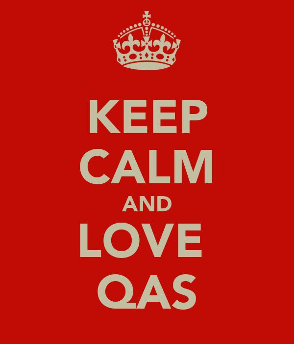 KEEP CALM AND LOVE  QAS