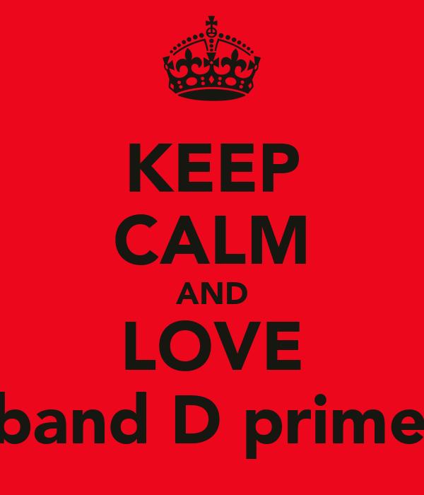 KEEP CALM AND LOVE Qband D primera