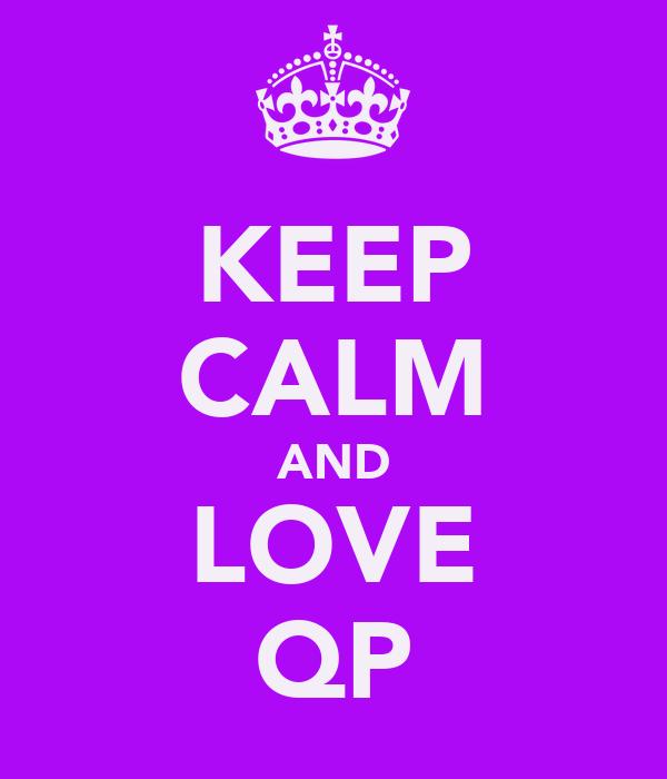 KEEP CALM AND LOVE QP
