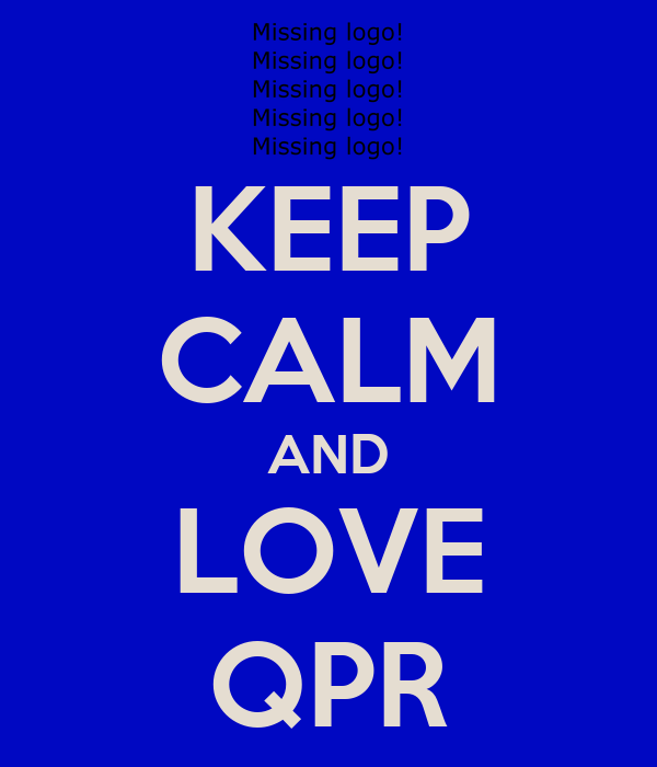 KEEP CALM AND LOVE QPR