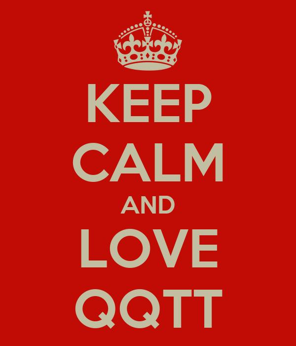 KEEP CALM AND LOVE QQTT