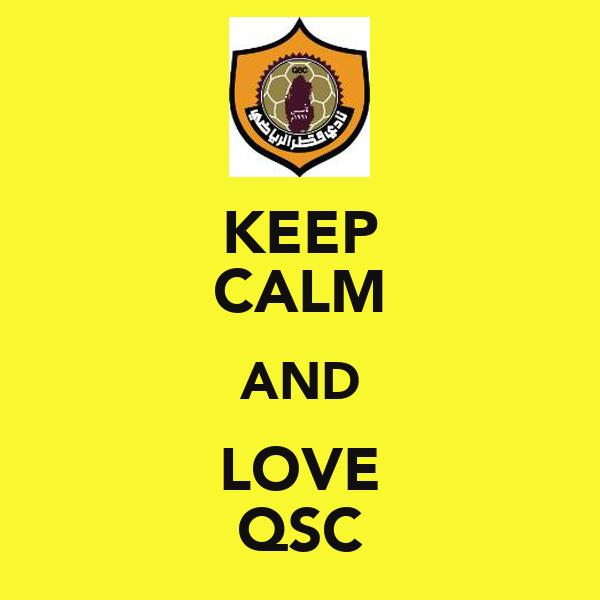 KEEP CALM AND LOVE QSC