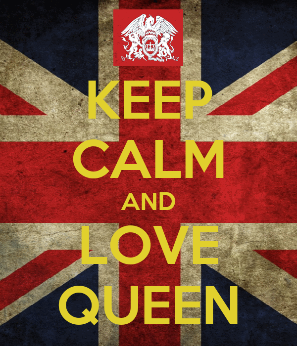 KEEP CALM AND LOVE QUEEN