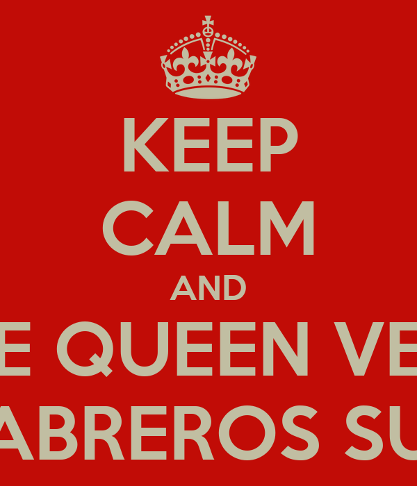 KEEP CALM AND LOVE QUEEN VEENA CABREROS SUD