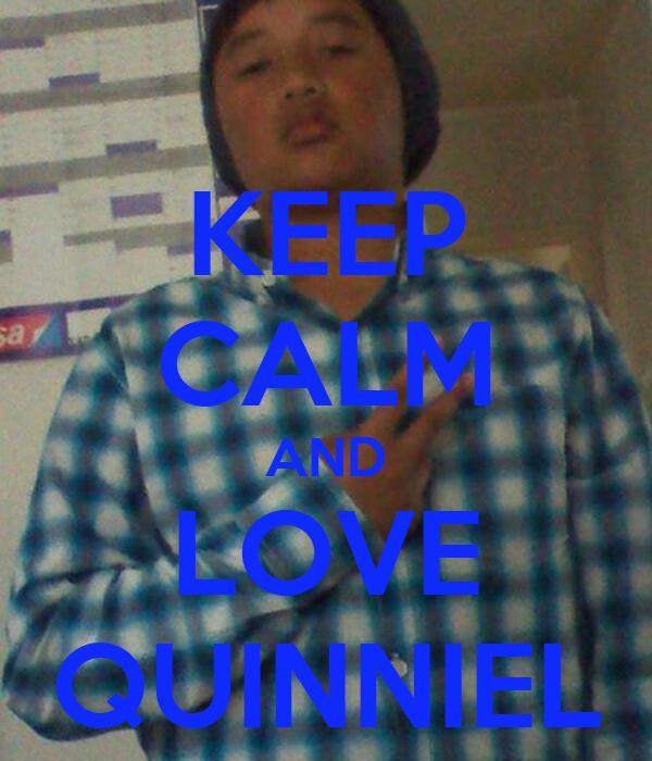 KEEP CALM AND LOVE QUINNIEL