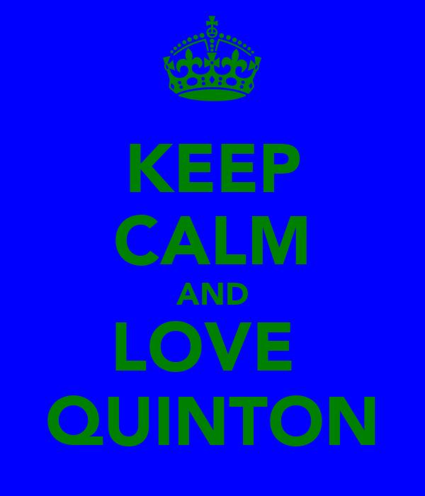KEEP CALM AND LOVE  QUINTON