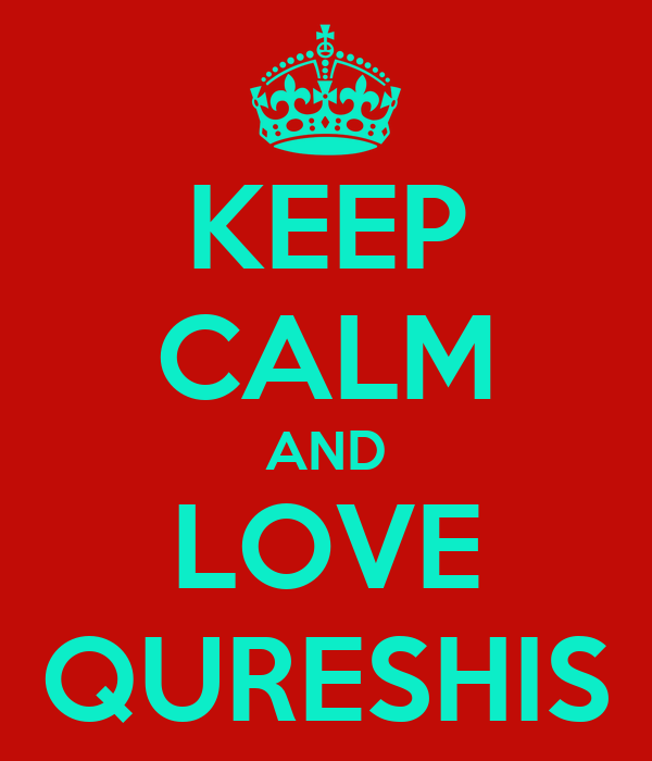 KEEP CALM AND LOVE QURESHIS