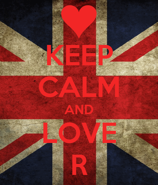 KEEP CALM AND LOVE R