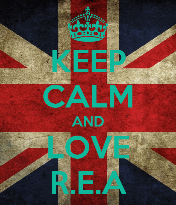 KEEP CALM AND LOVE R.E.A