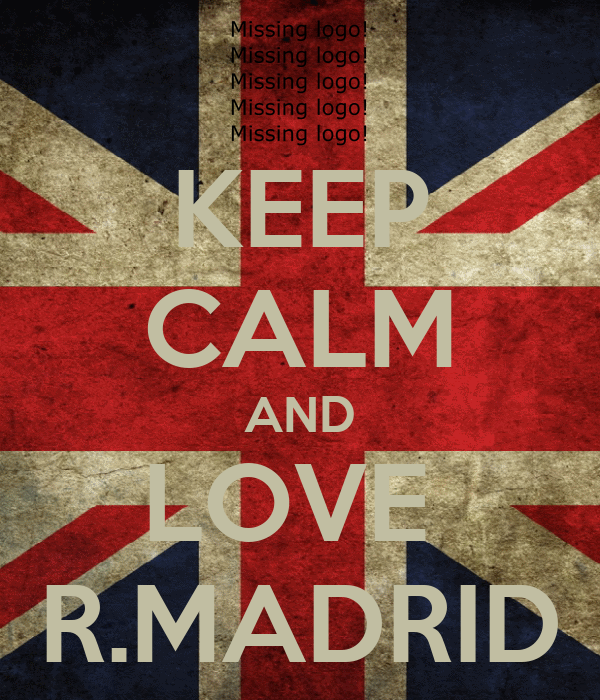 KEEP CALM AND LOVE  R.MADRID