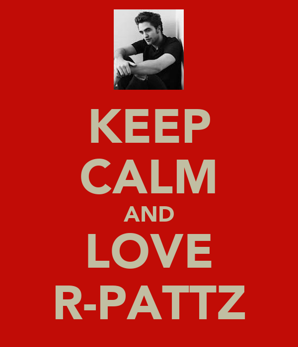 KEEP CALM AND LOVE R-PATTZ