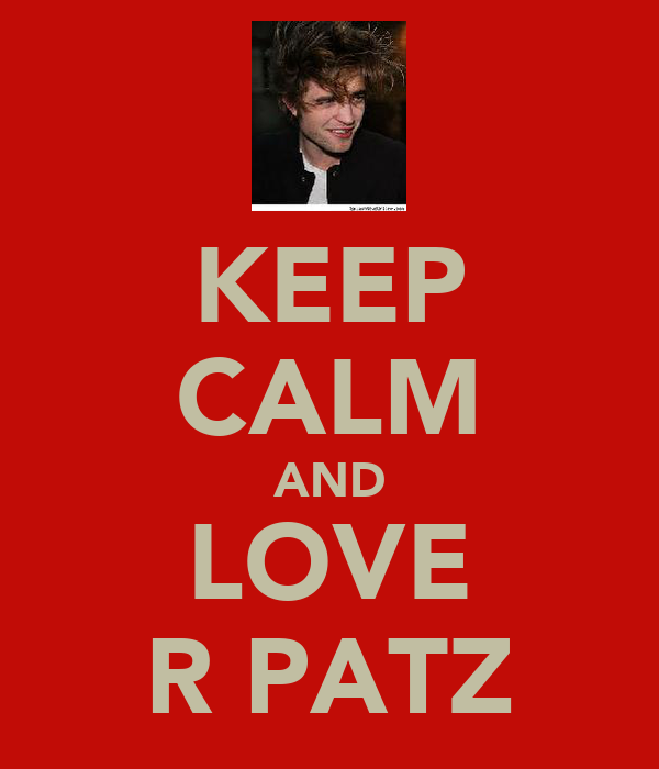 KEEP CALM AND LOVE R PATZ