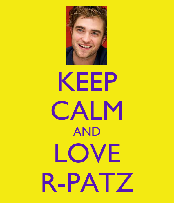 KEEP CALM AND LOVE R-PATZ