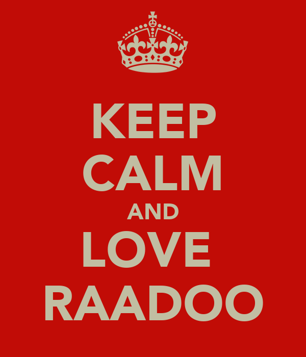 KEEP CALM AND LOVE  RAADOO