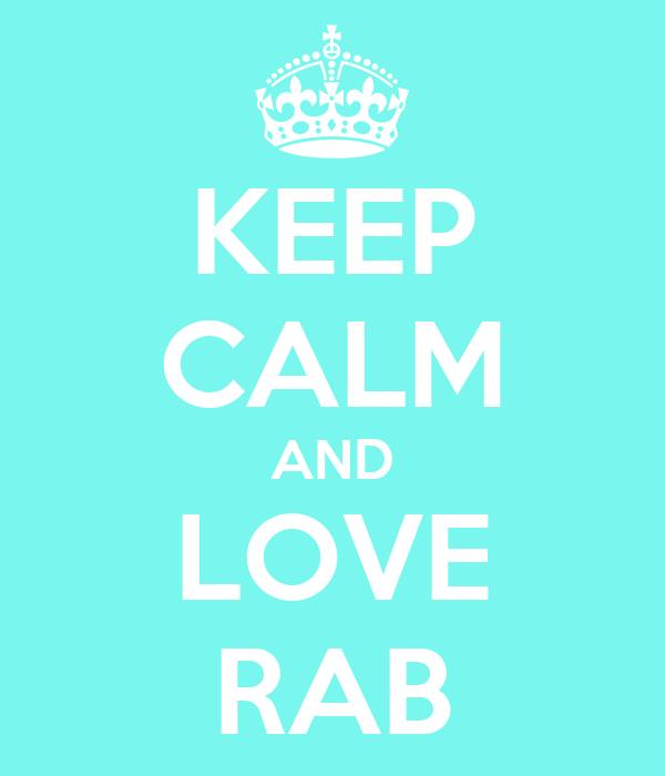 KEEP CALM AND LOVE RAB