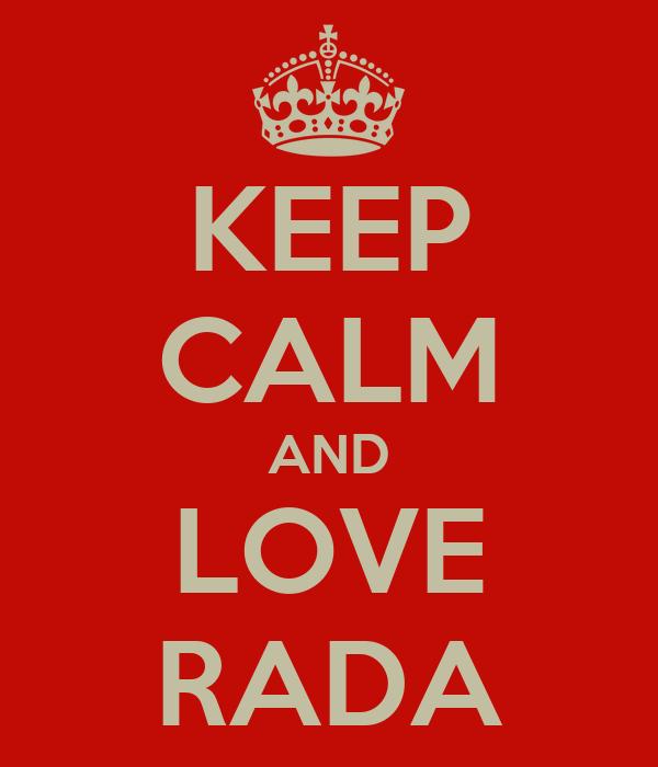 KEEP CALM AND LOVE RADA