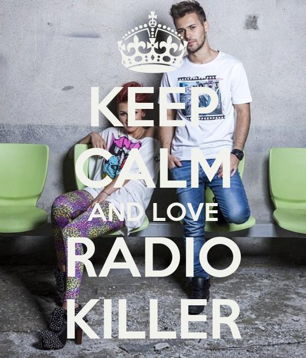 KEEP CALM AND LOVE RADIO KILLER