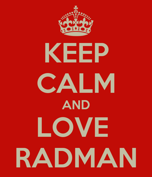 KEEP CALM AND LOVE  RADMAN