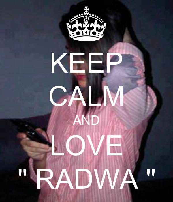 """KEEP CALM AND LOVE """" RADWA """""""