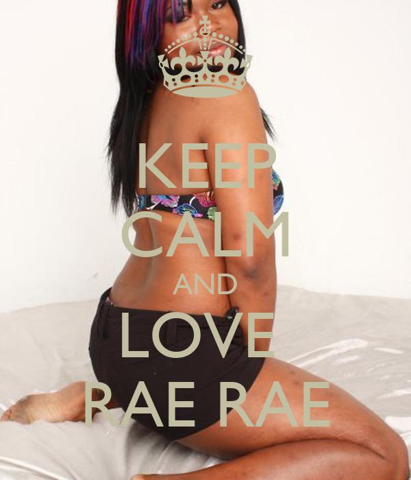 KEEP CALM AND LOVE  RAE RAE