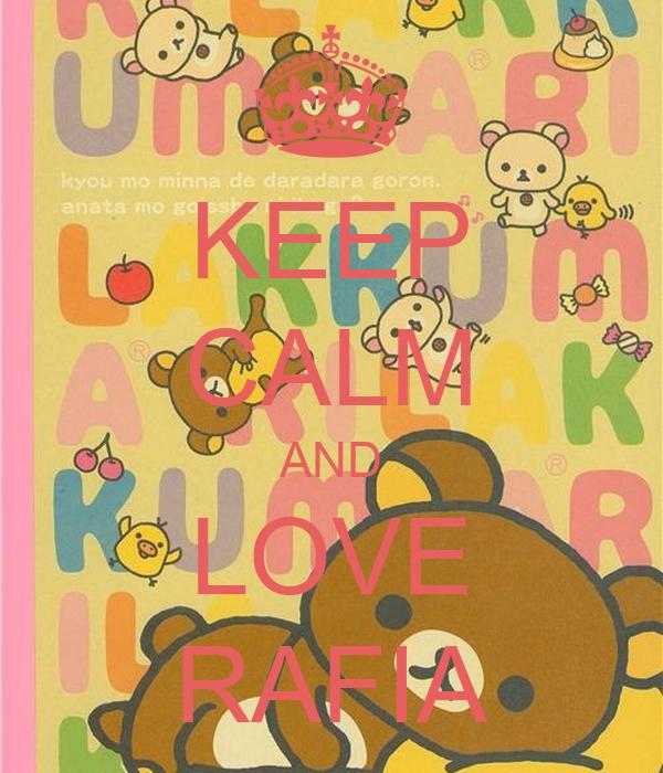 KEEP CALM AND LOVE RAFIA