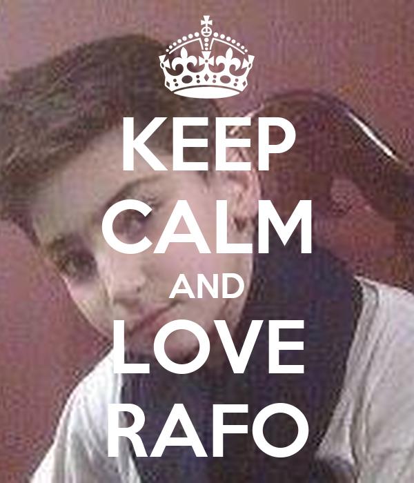 KEEP CALM AND LOVE RAFO