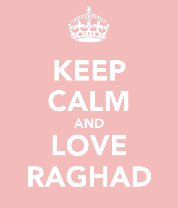 KEEP CALM AND LOVE RAGHAD