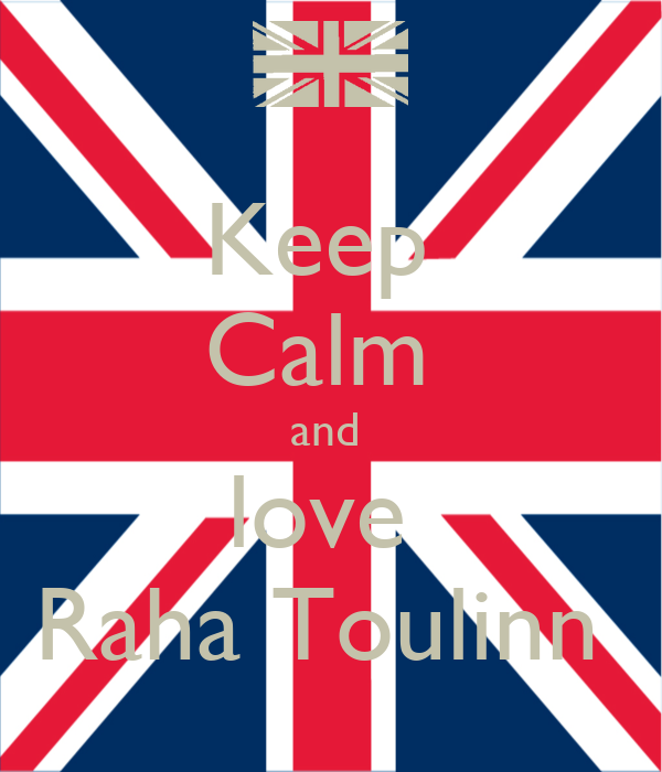 Keep  Calm  and  love  Raha Toulinn
