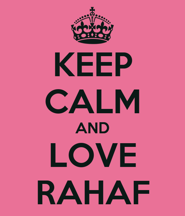 KEEP CALM AND LOVE RAHAF