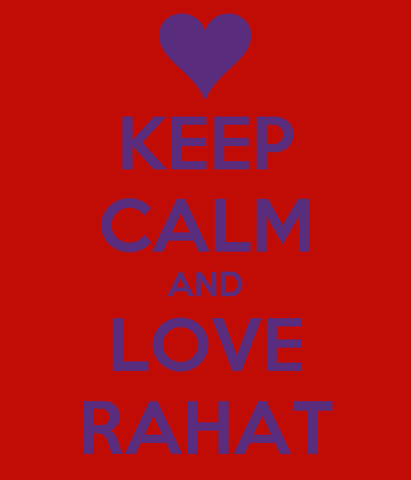 KEEP CALM AND LOVE RAHAT