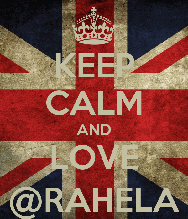 KEEP CALM AND LOVE @RAHELA