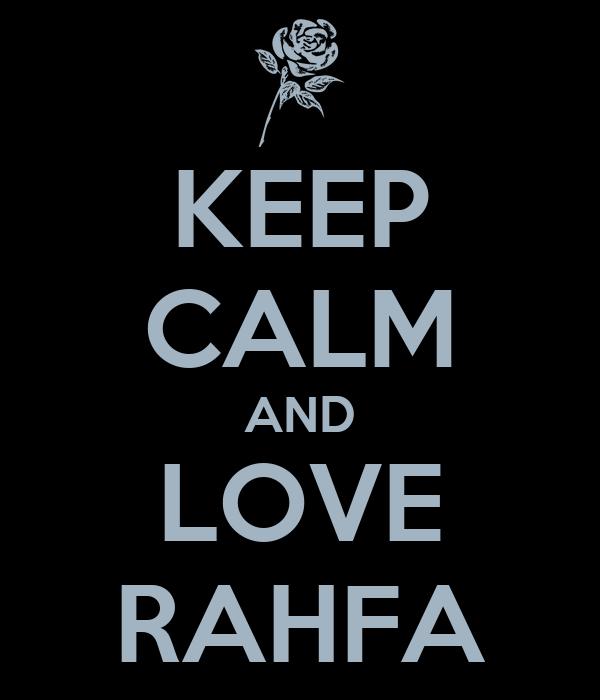 KEEP CALM AND LOVE RAHFA