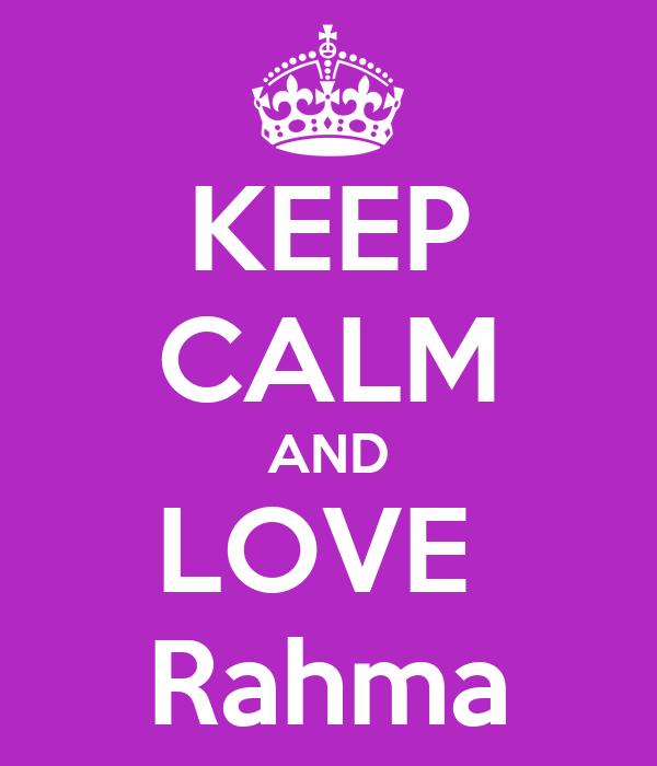 KEEP CALM AND LOVE  Rahma