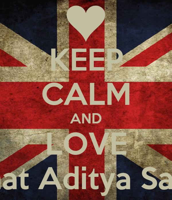 KEEP CALM AND LOVE Rahmat Aditya Saputra