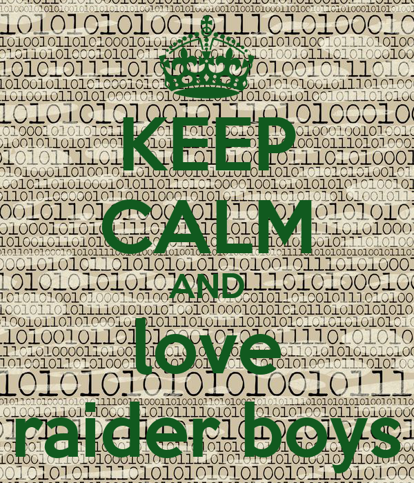 KEEP CALM AND love raider boys
