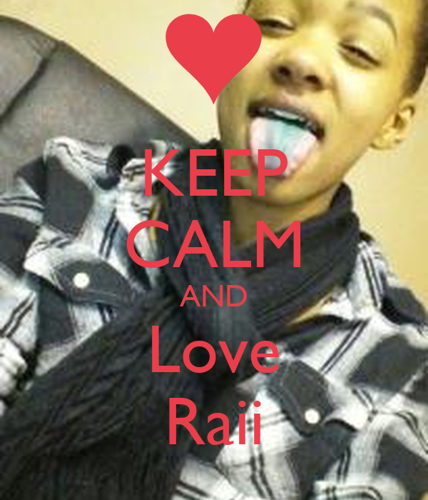 KEEP CALM AND Love Raii