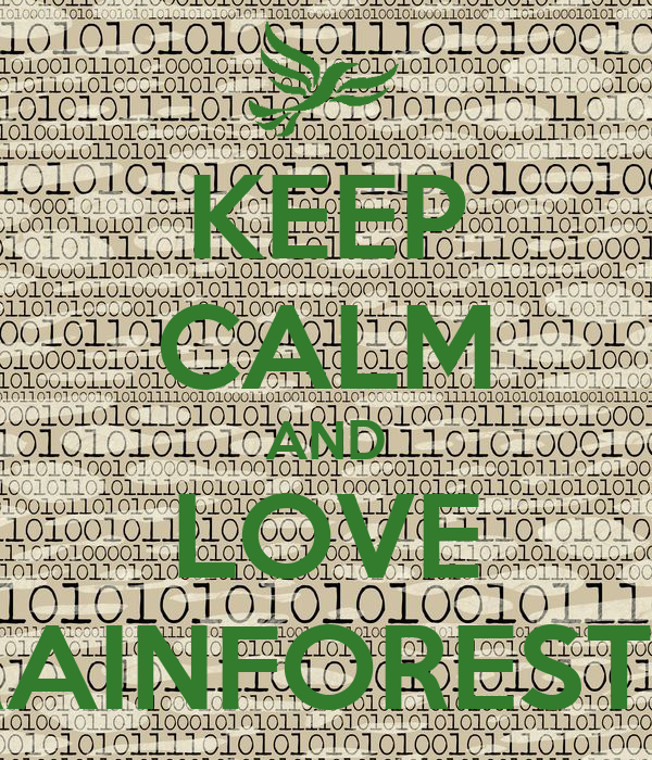 KEEP CALM AND LOVE RAINFORESTS