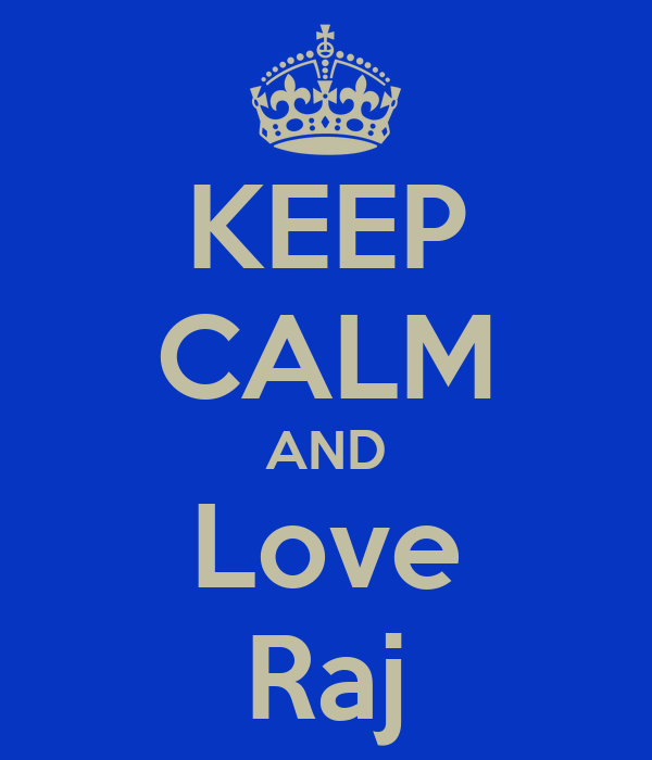 KEEP CALM AND Love Raj