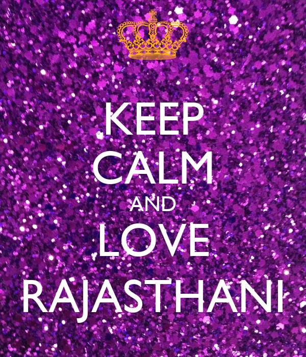 KEEP CALM AND LOVE RAJASTHANI