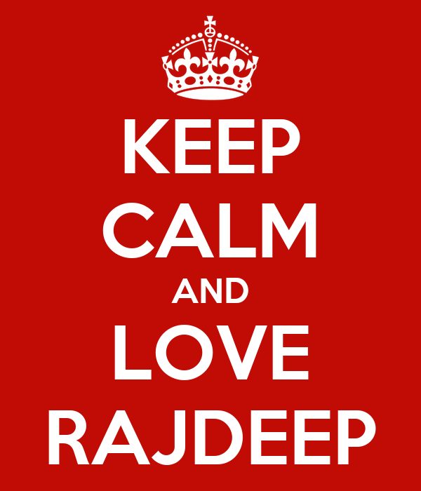 KEEP CALM AND LOVE RAJDEEP