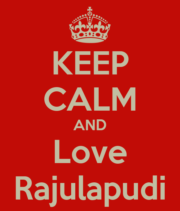 KEEP CALM AND Love Rajulapudi
