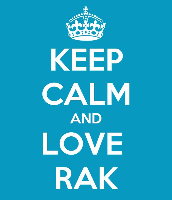 KEEP CALM AND LOVE  RAK