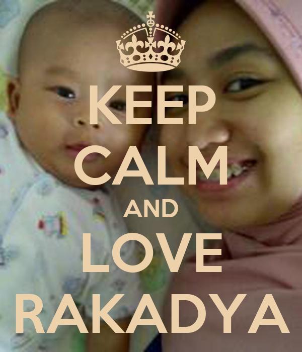 KEEP CALM AND LOVE RAKADYA