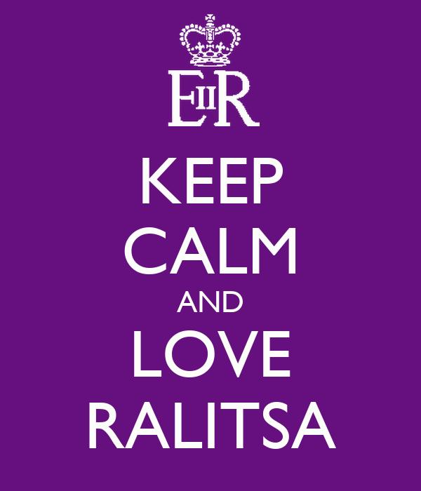 KEEP CALM AND LOVE RALITSA